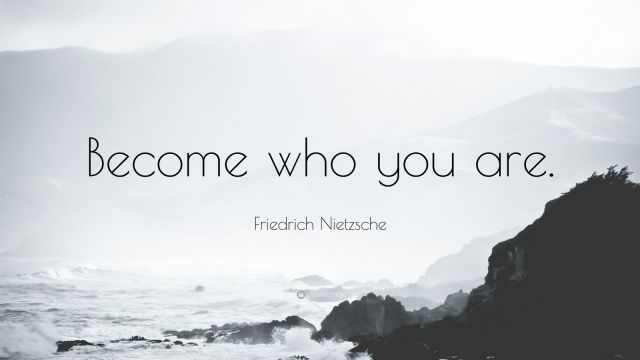 26649-Friedrich-Nietzsche-Quote-Become-who-you-are